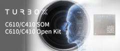 创通联达发布TurboX C610/C410 SOM和Open Kit 助力智能视